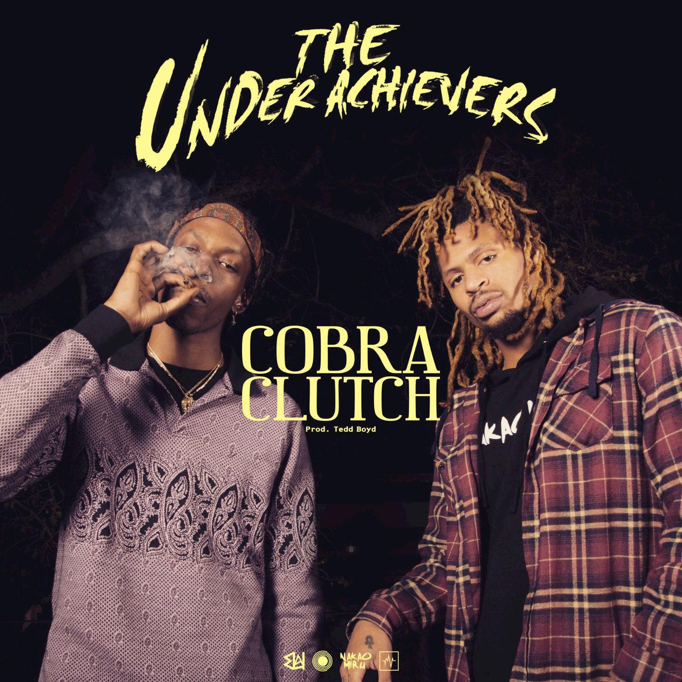 The Underachievers - Cobra Clutch - Single Cover