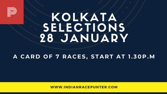 Kolkata Race Selections 28 January, India Race Tips by indianracepunter,  Kolkata Race Selections by indianracepunter