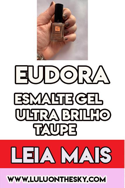 Eudora Esmalte Gel Ultra Brilho Taupe