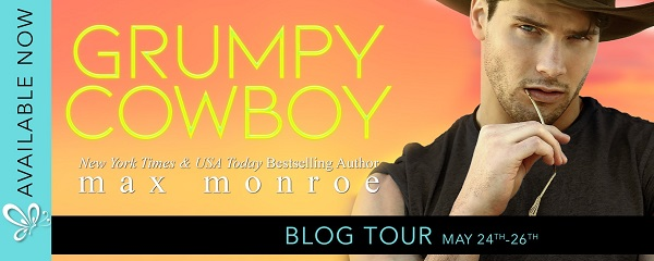 Available Now. Grumpy Cowboy by Max Monroe. Blog Tour May 24th - 26th.