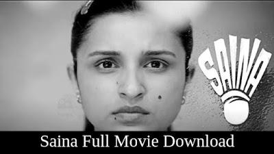 Saina full Movie Download