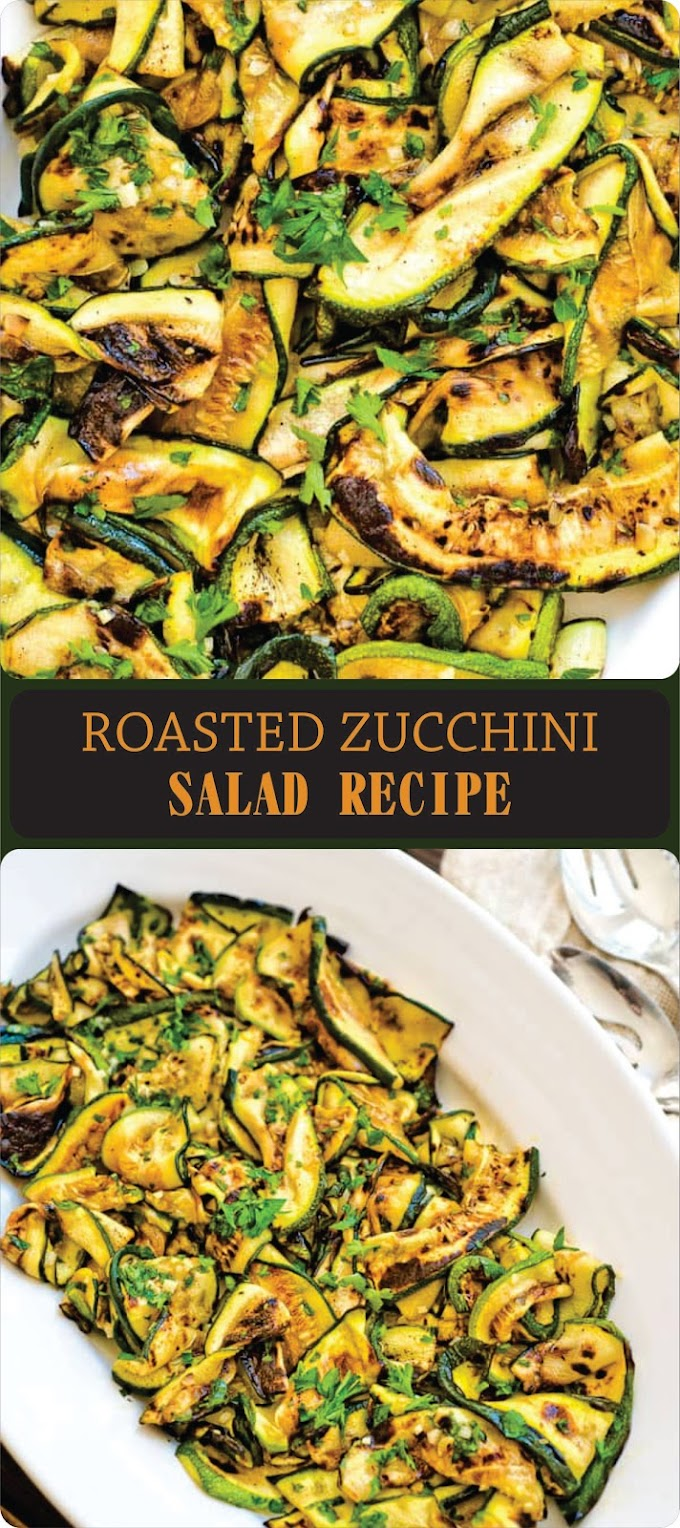 ROASTED ZUCCHINI SALAD RECIPE