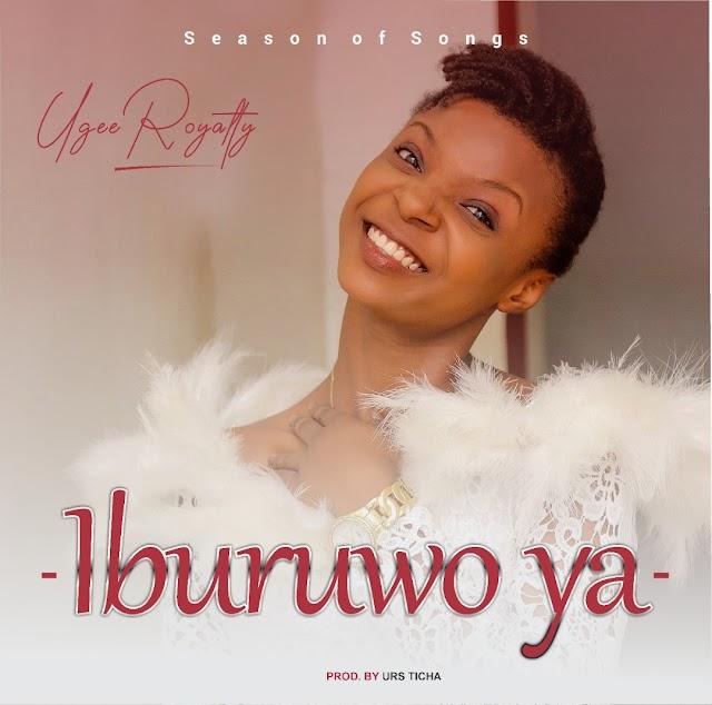 New Music: Ugee Royalty – Iburuwo Ya