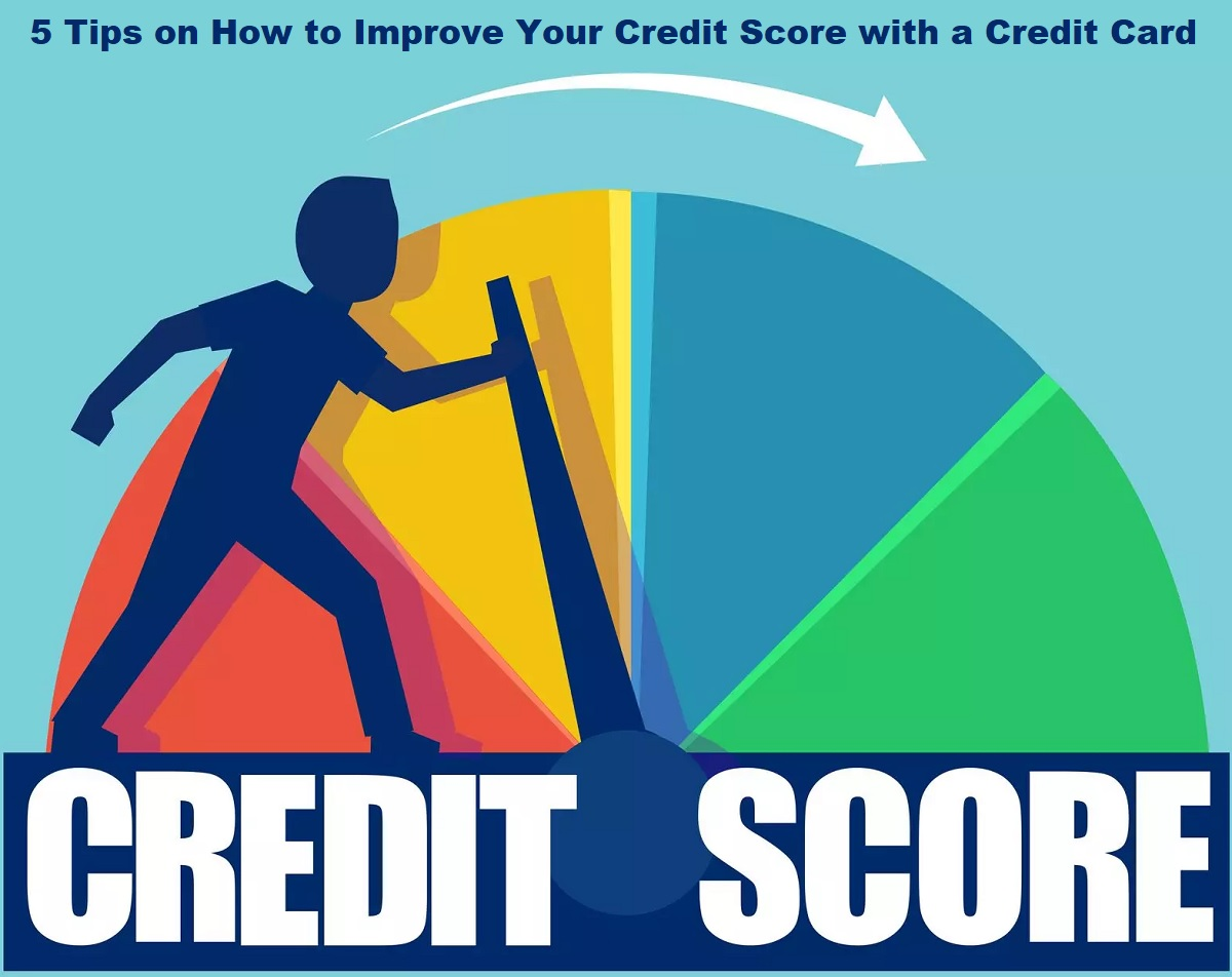 How to Improve Your Credit Score with a Credit Card