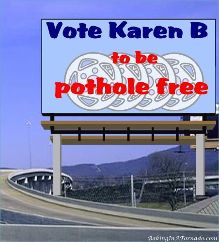 Vote Karen B, to be pothole free | graphic created by and property of www.BakingInATornado.com | #MyGraphics