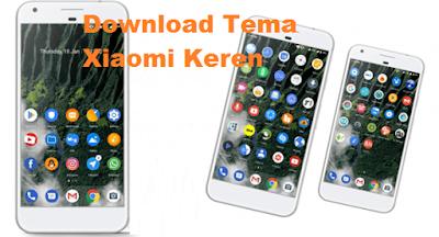 Download Tema Xiaomi Keren, Begini cara Download Gratis dengan mudah