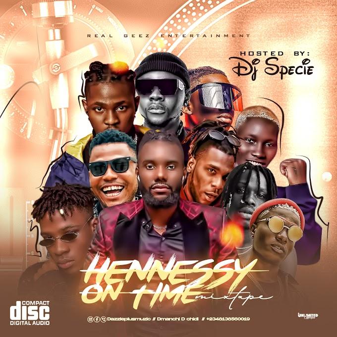 DJ SPECIE - HENNESSY/ON TIME MIXTAPE