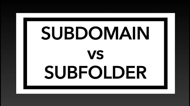 Pilih Subdomain atau Subfolder Untuk Kebutuhan SEO ?