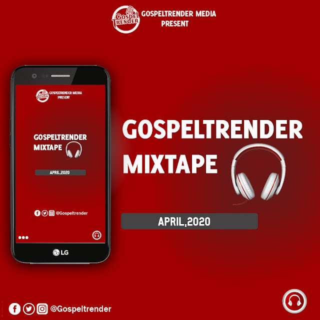 Gospeltrender April 2020 Mixtape.