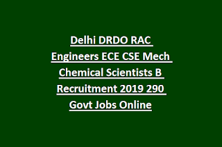 Delhi DRDO RAC Engineers ECE CSE Mech Chemical Scientists B Recruitment 2019 290 Govt Jobs Online