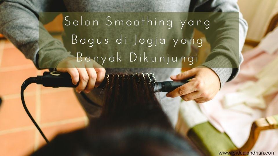 Pilihan Salon Smoothing yang Bagus di Jogja