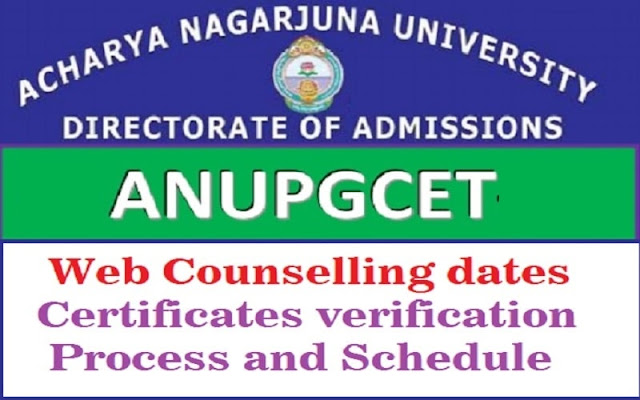 ANUPGCET 2017 Web Counselling dates,Certificates verification process