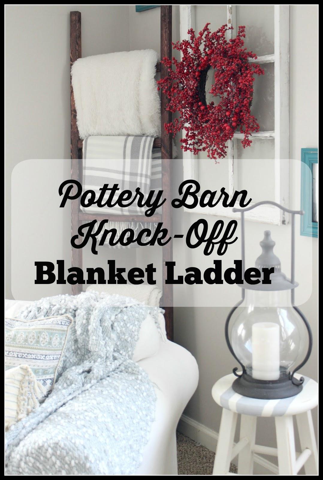 DIY Pottery Barn Knockoff Blanket Ladder