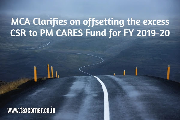 mca-clarifies-on-offsetting-the-excess-csr-to-pm-cares-fund-for-fy-2019-20