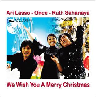 Ari Lasso, Once & Ruth Sahanaya – We Wish You A Merry Christmas