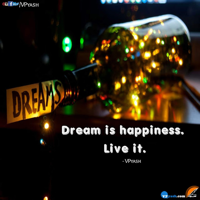 Dream is Happiness motivational quotes inspirational sayings Lessons