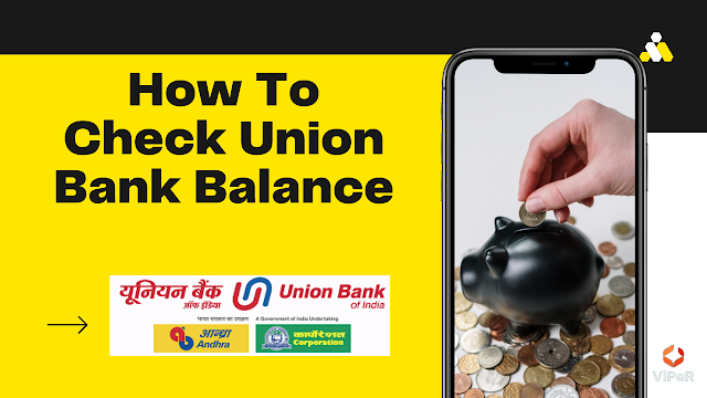How To Check Union Bank Balance: Check Union Bank's balance from this number!