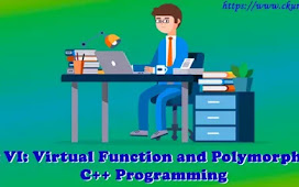 Unit VI: Virtual Function and Polymorphism – C++ Programming
