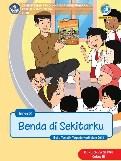 Buku Kelas 3 Tema Benda di Sekitarku Kurikulum 2013 Revisi 2018