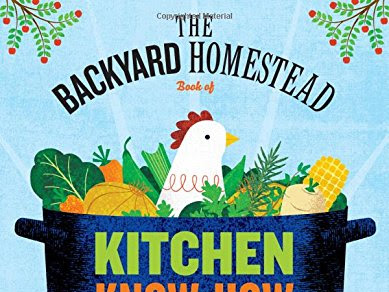 Backyard Homestead Kitchen Know-How: A Book Review