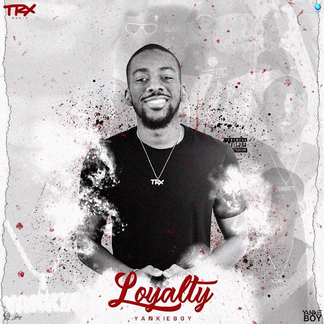 Yankie Boy (YankB) - Loyalty (EP) [Download] mp3 baixar nova descarregar agora 2018