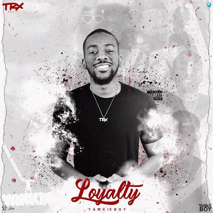 Yankie Boy (YankB) - Loyalty (EP)