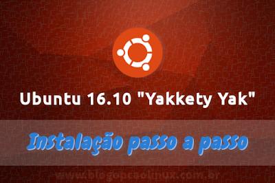 Guia de instalação do Ubuntu 16.10 Yakkety Yak
