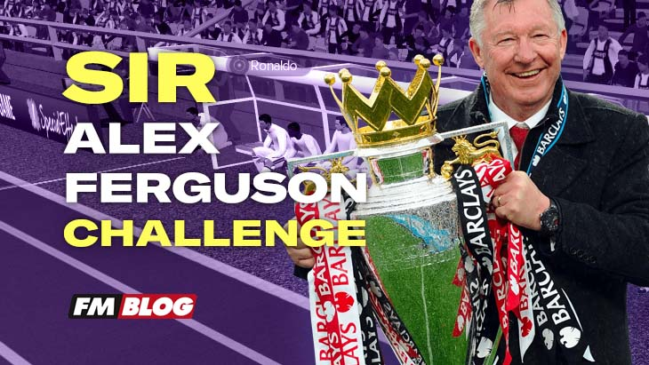 The Sir Alex Ferguson Challenge - Football Manager