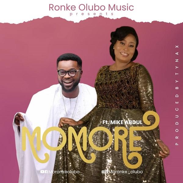 Music: MOMORE - RONKE OLUBO FEAT. MIKE ABDUL