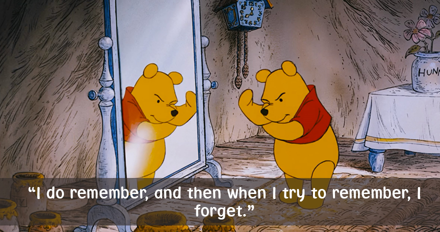 I do remember,and then when I try to remember,I forget