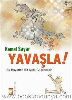 Kemal Sayar - Yavaşla (Bu Dünyadan Bir Defa Geçeceksin)