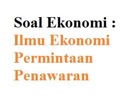 Soal Ekonomi SMA K13 kelas X