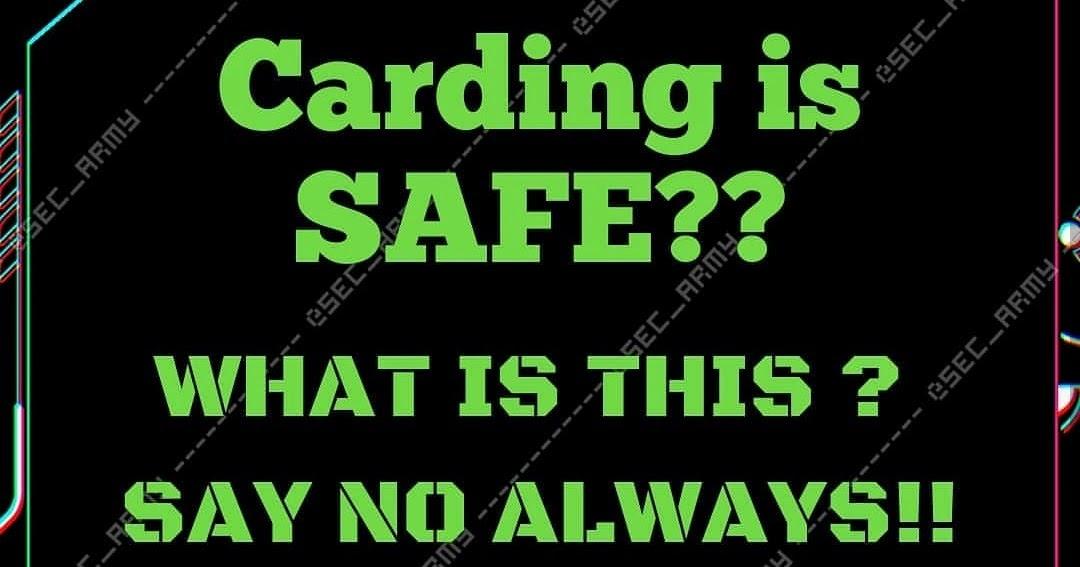 Carding is Safe ??