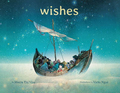 Wishes. By Mượn Thị Văn. Illustrations by Victo Ngai.