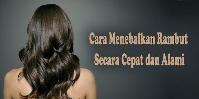 Untuk seseorang yang memiliki rambut tipis pasti mempunyai harapan jika mahkota didalam tubuhnya itu bisa tumbuh subur, tebal dan hitam. Cobalah beberapa cara berikut untuk menebalkan rambut secara alami dalam waktu yang cepat.
