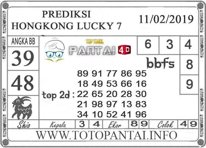 """Prediksi Togel """"HONGKONG LUCKY 7"""" PANTAI4D 11 FEBRUARI 2019"""