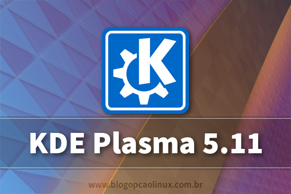 Lançado o KDE Plasma 5.11, confira as novidades!