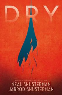Dry by Neal Shusterman, Jarrod Shusterman, InToriLex