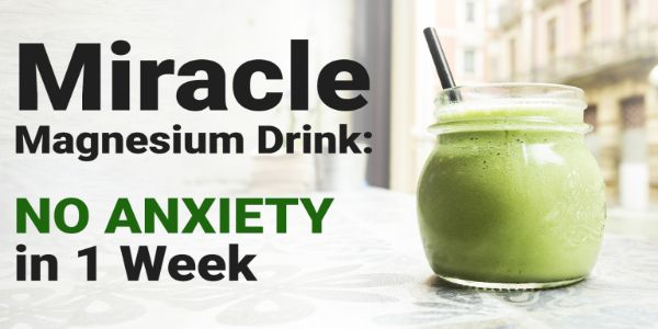 Miracle Magnesium Drink: NO ANXIETY in 1 Week