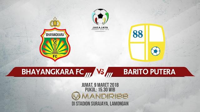 Prediksi Bhayangkara FC Vs Barito Putera, Jumat 09 Maret 2018 Pukul 15.30 WIB
