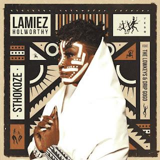 (Amapiano 2021) Lamiez Holworthy - Sthokoze (feat. The Lowkeys & Drip Gogo) [Exclusivo 2021] (Download MP3)