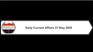 Daily Current Affairs 31 May 2020