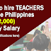 China needs teachers from the PH, Salary (Php 62,000)
