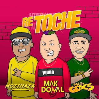 RE TOCHE - MAK DONAL MOZTHAZA FT LOS GEDES