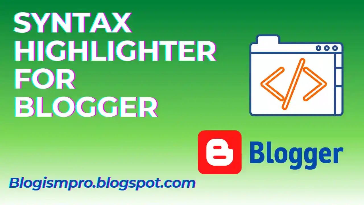 How to add Syntax Highlighter in Blogger