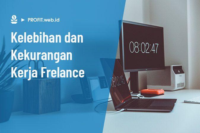 kelebihan dan kekurangan kerja freelance
