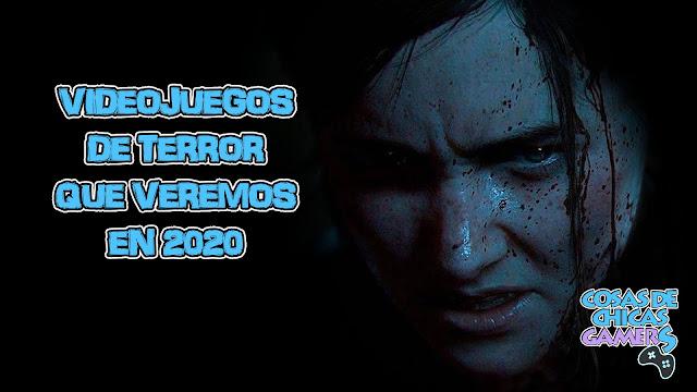 REPORTAJE VIDEOJUEGOS TERROR 2020