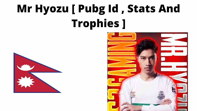 Mr Hyozu [Biography , Pubg Id , And Stats ]