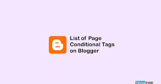 List of Blogger Conditional Tags