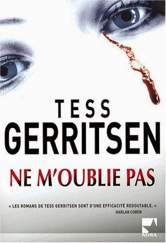 http://lachroniquedespassions.blogspot.fr/2014/07/ne-moublie-pas-tess-gerritsen.html